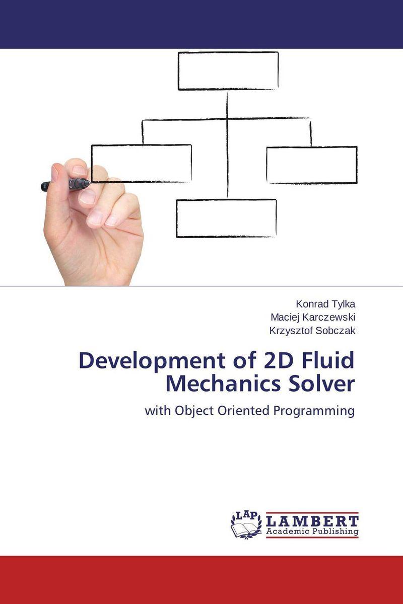 Development of 2D Fluid Mechanics Solver john d arnold the complete problem solver