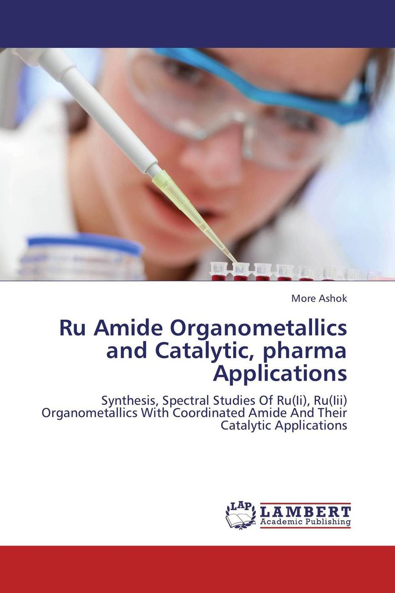 Ru Amide Organometallics and Catalytic, pharma Applications pleer ru ооо рассвет