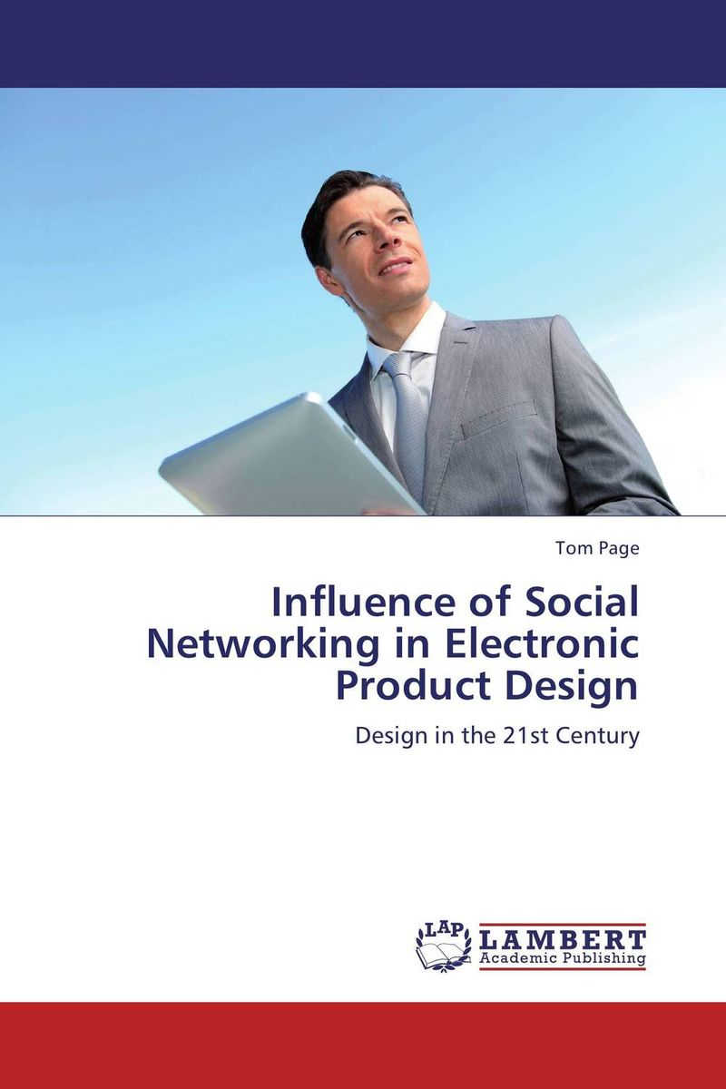 Influence of Social Networking in Electronic Product Design k p singh and malkeet singh gill use of social networking sites in india
