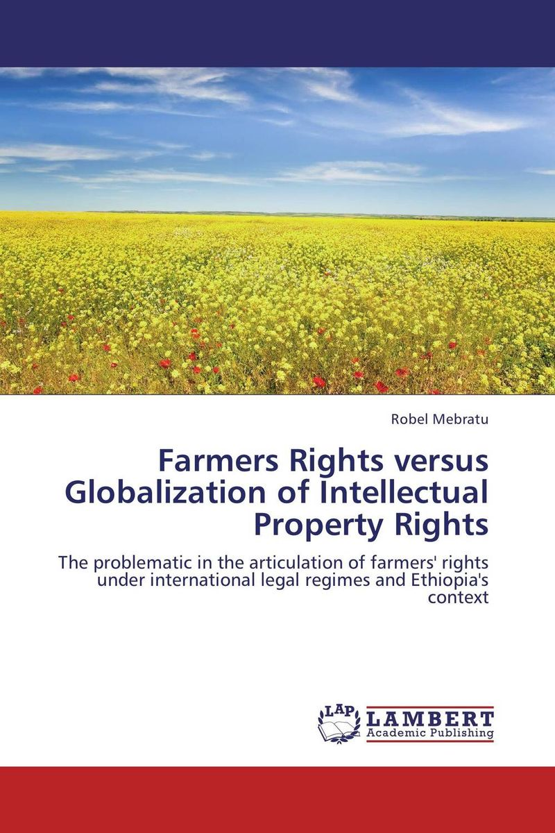 Farmers Rights versus Globalization of Intellectual Property Rights protection of farmers rights in india