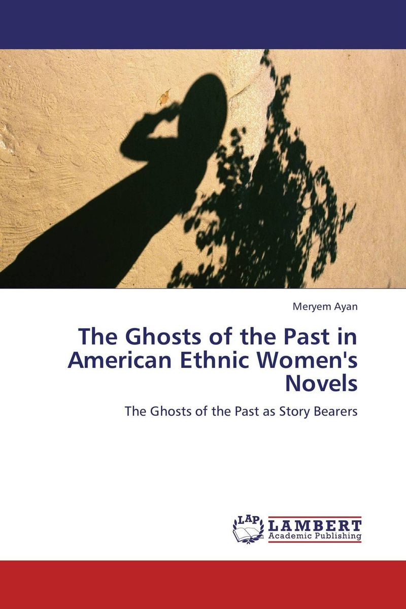 The Ghosts of the Past in American Ethnic Women's Novels the integration of ethnic kazakh oralmans into kazakh society
