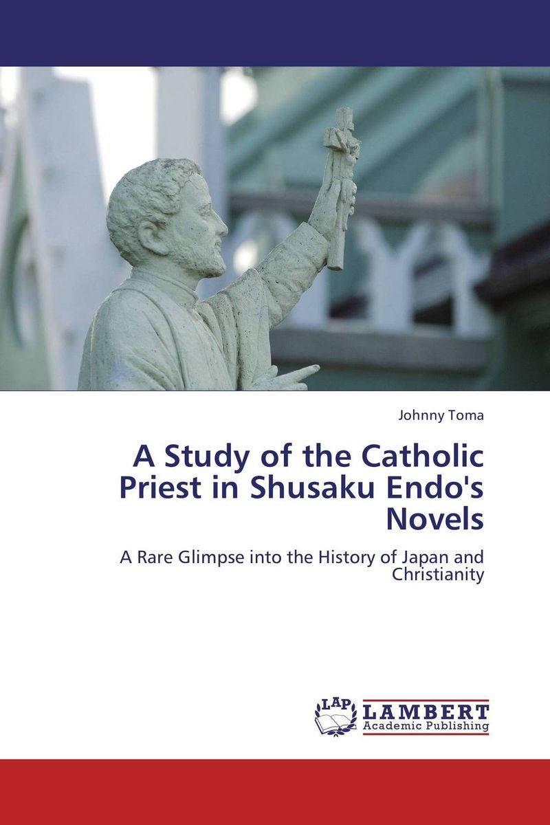 A Study of the Catholic Priest in Shusaku Endo's Novels a study of the religio political thought of abdurrahman wahid