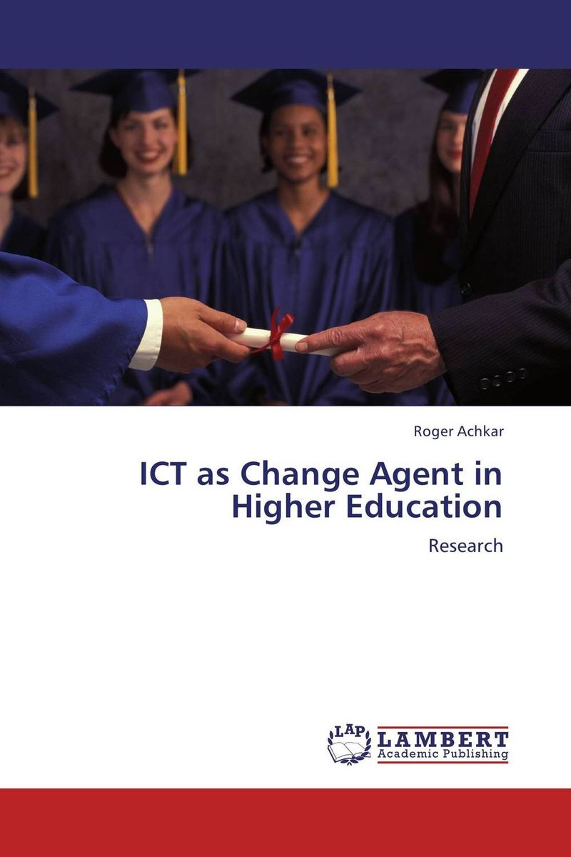 ICT as Change Agent in Higher Education ict contribution for quality education in universities