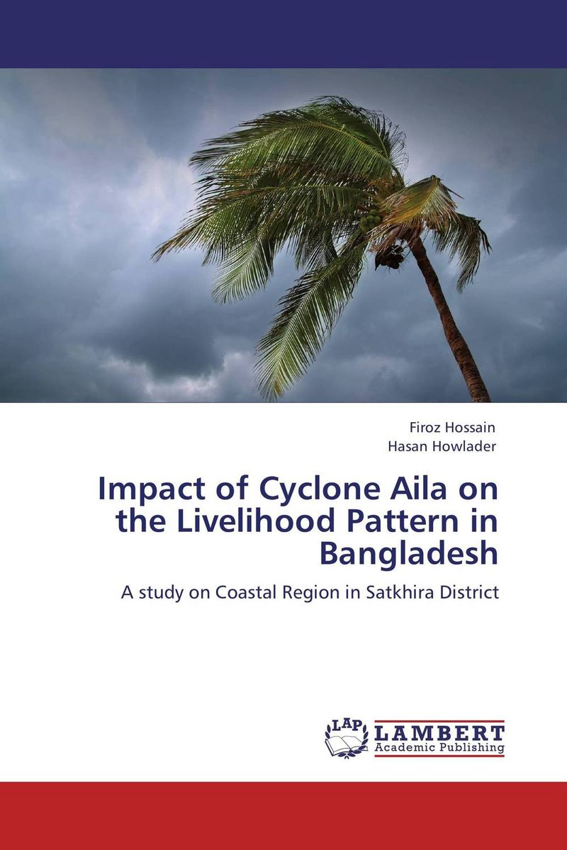Impact of Cyclone Aila on the Livelihood Pattern in Bangladesh impacts of cyclone on coastal livelihood