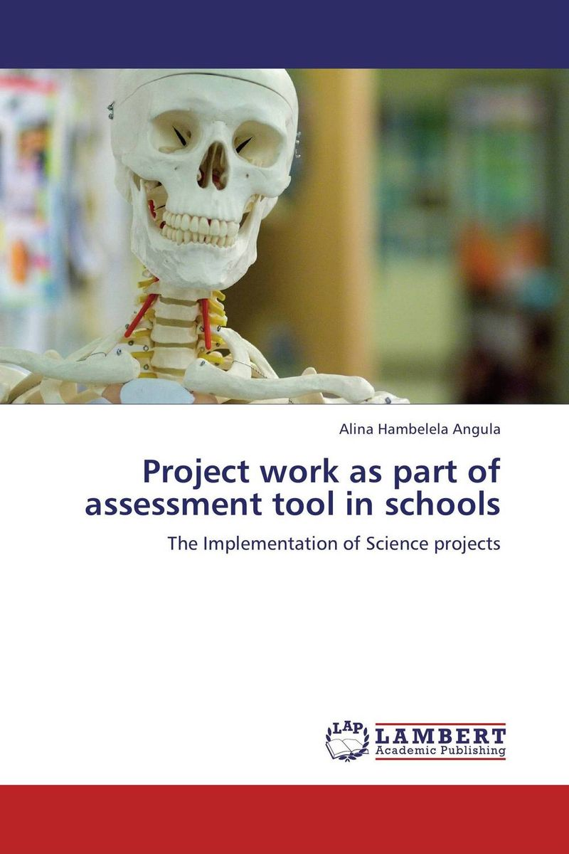 Project work as part of assessment tool in schools