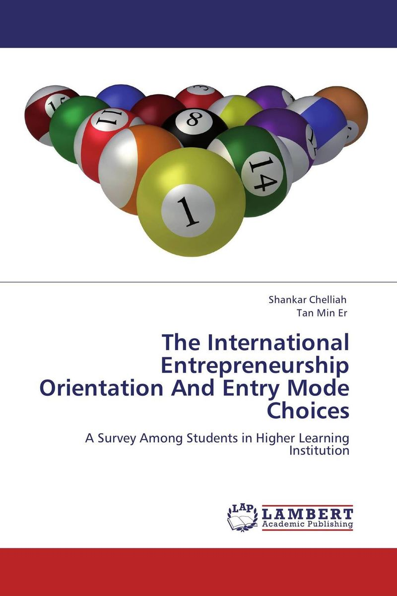 The International Entrepreneurship Orientation And Entry Mode Choices
