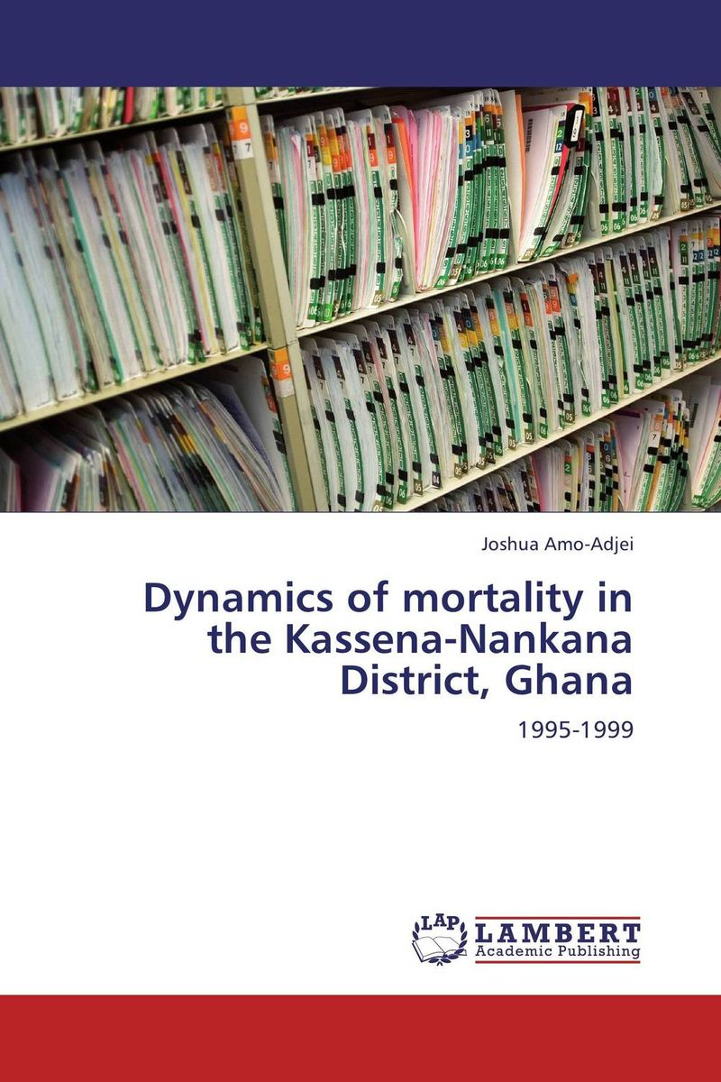 Dynamics of mortality in the Kassena-Nankana District, Ghana