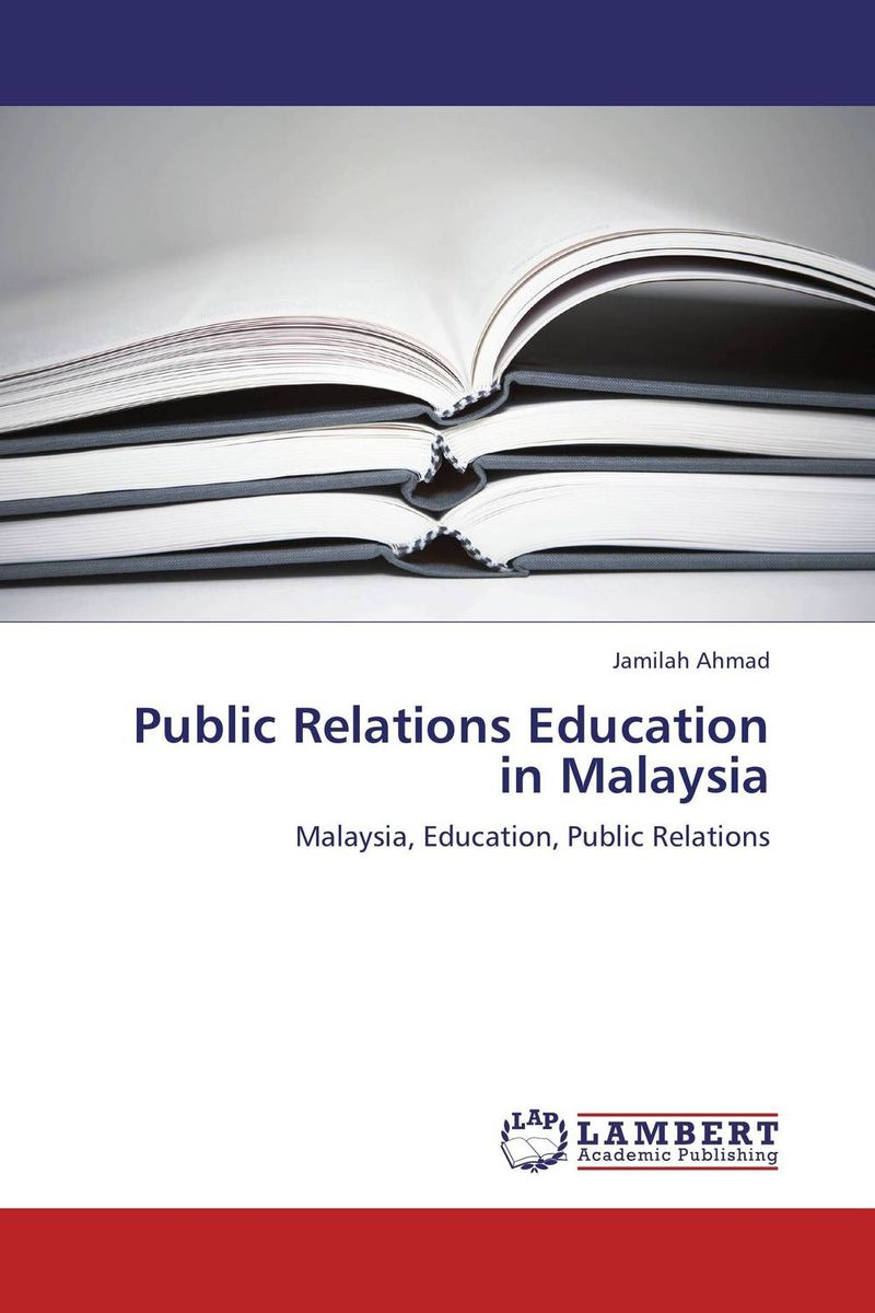 Public Relations Education in Malaysia education and multiethnic malaysia