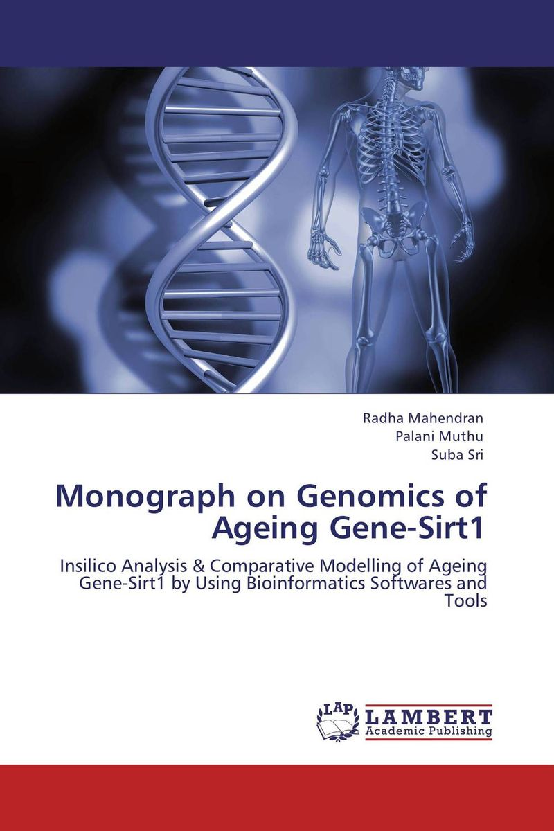 Monograph on Genomics of Ageing Gene-Sirt1 umesh singh sushil kumar and rajib deb monograph on bovine leptin gene