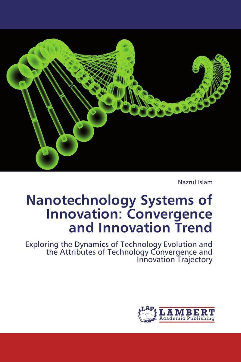 Nanotechnology Systems of Innovation: Convergence and Innovation Trend