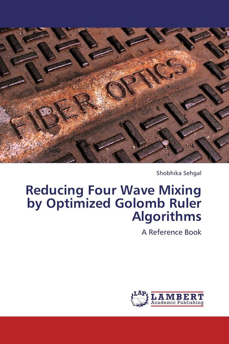 Reducing Four Wave Mixing by Optimized Golomb Ruler Algorithms optimized–motion planning