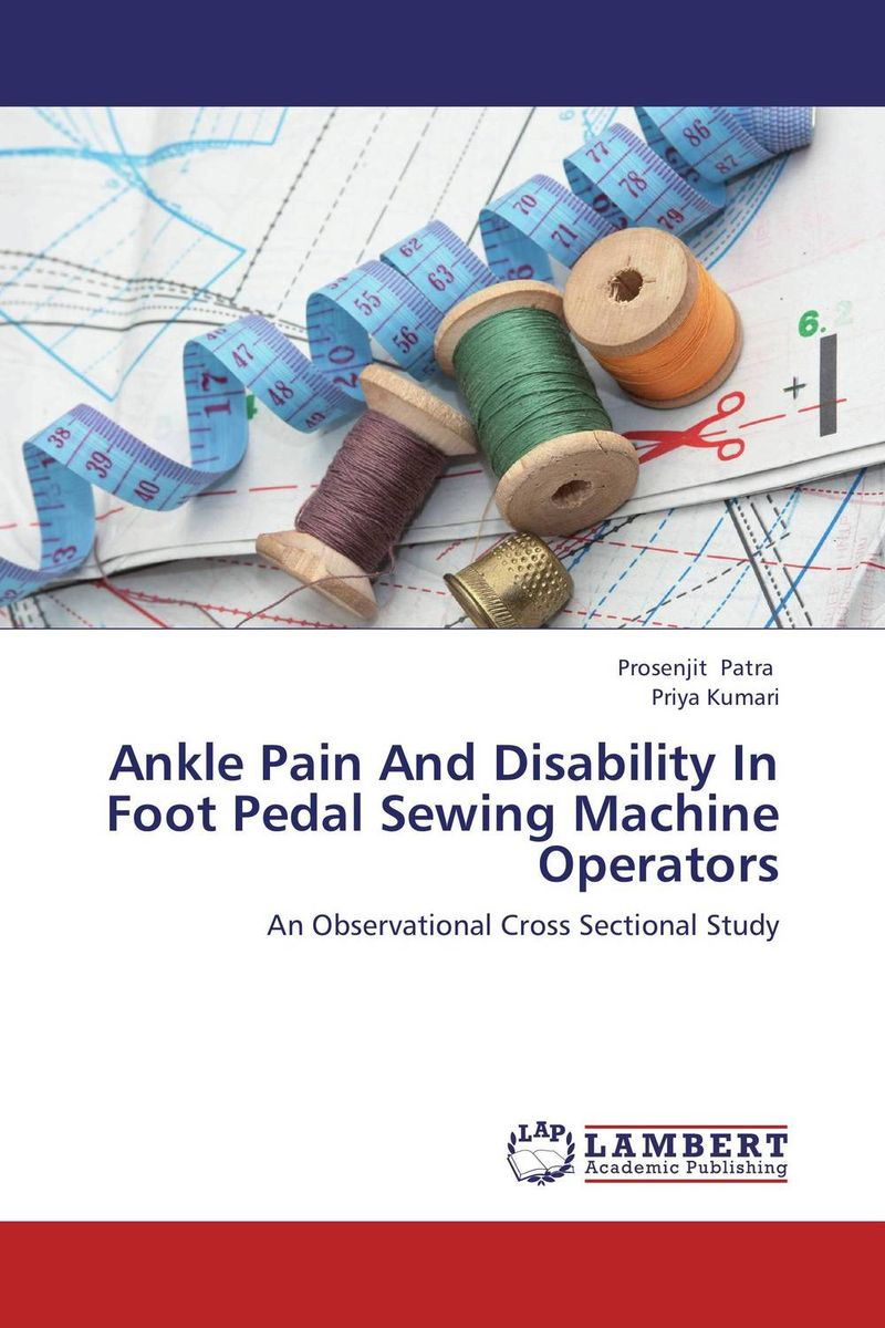 Ankle Pain And Disability In Foot Pedal Sewing Machine Operators