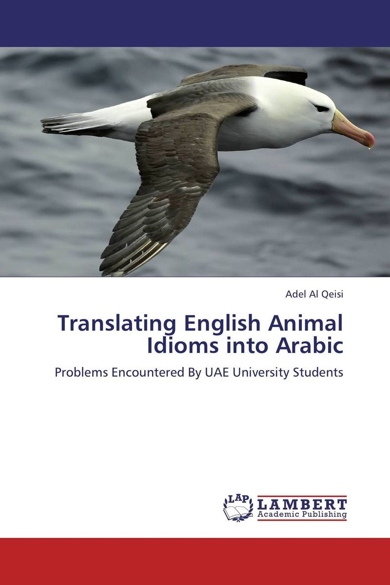 Translating English Animal Idioms into Arabic the translation of figurative language