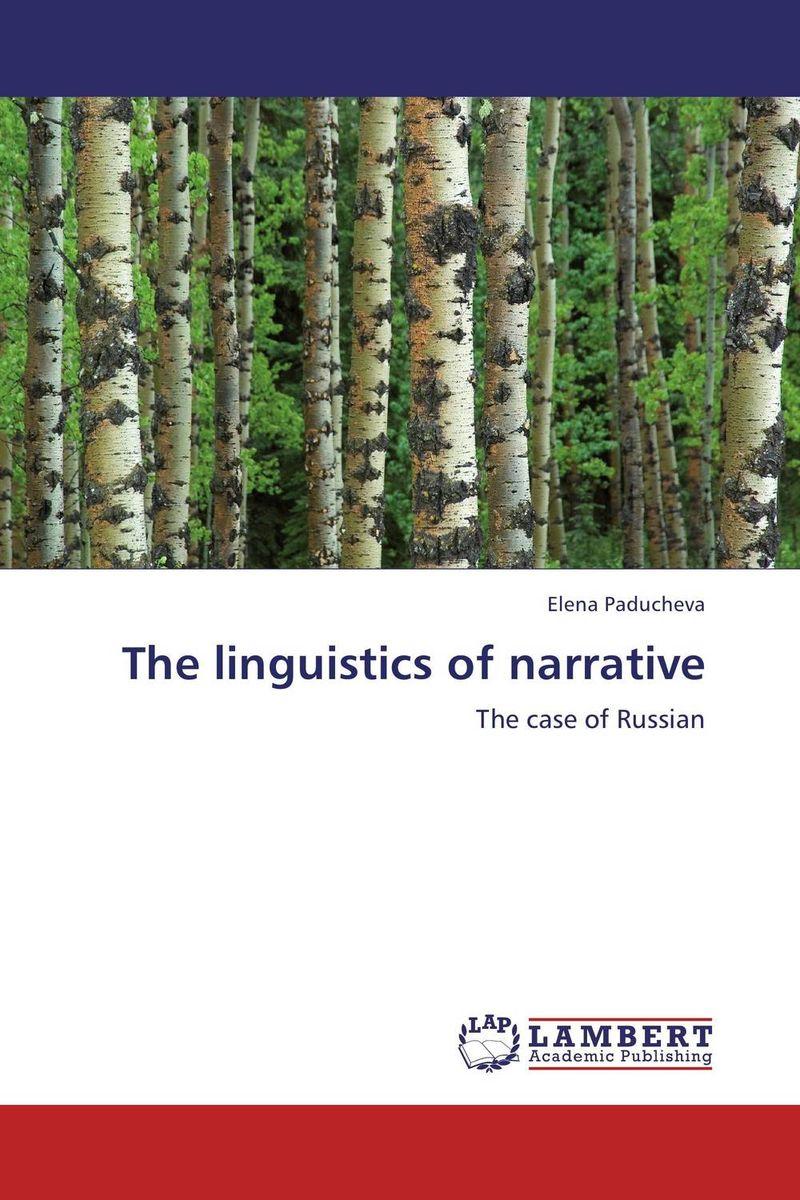 The linguistics of narrative the linguistics of narrative