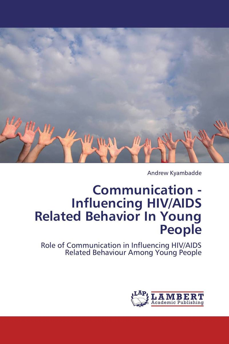 Communication - Influencing HIV/AIDS Related Behavior In Young People young people young people all at once