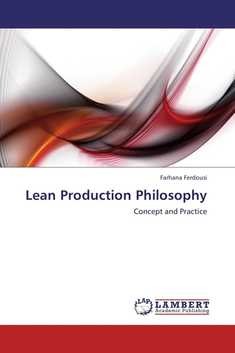 Lean Production Philosophy john earley the lean book of lean a concise guide to lean management for life and business