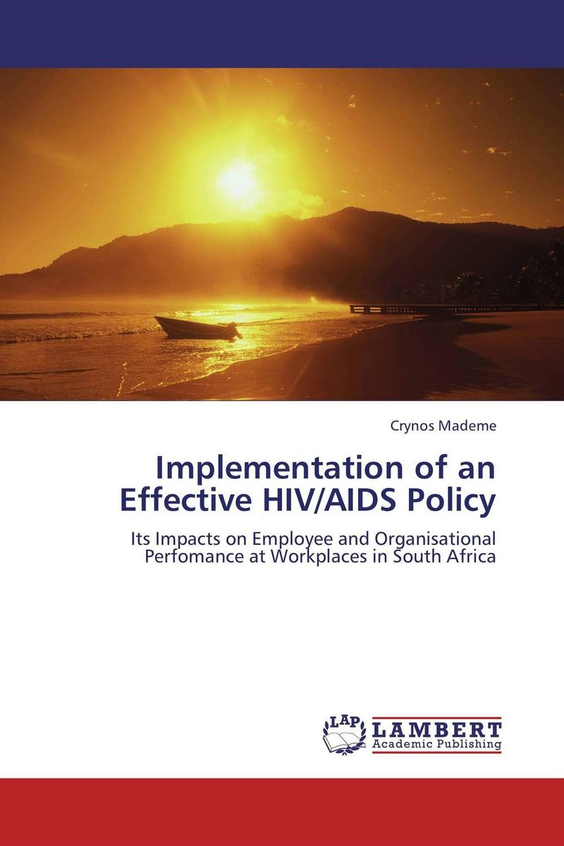 Implementation of an Effective HIV/AIDS Policy an overview on hiv aids