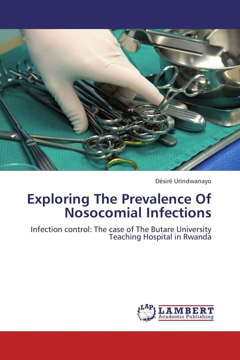 Exploring The Prevalence Of Nosocomial Infections preventive strategies for medical device related nosocomial infections