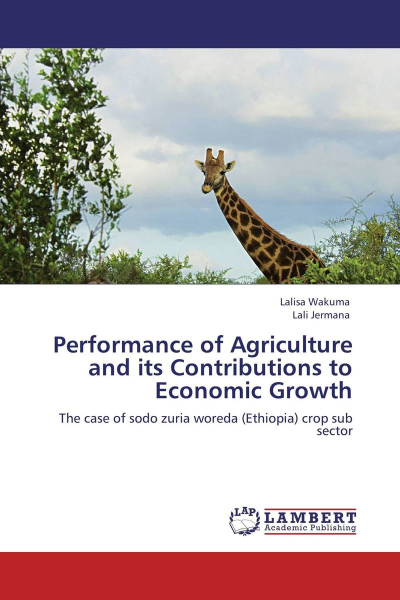 Performance of Agriculture and its Contributions to Economic Growth купить