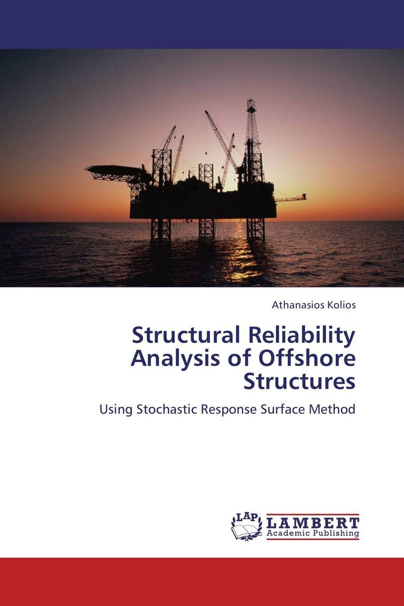 Structural Reliability Analysis of Offshore Structures asmaa chouairi mohamed el ghorba and abdelkader benali reliability and maintenance analysis of complex industrial systems