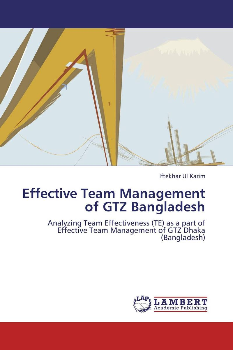 Effective Team Management of GTZ Bangladesh corporate real estate management in tanzania