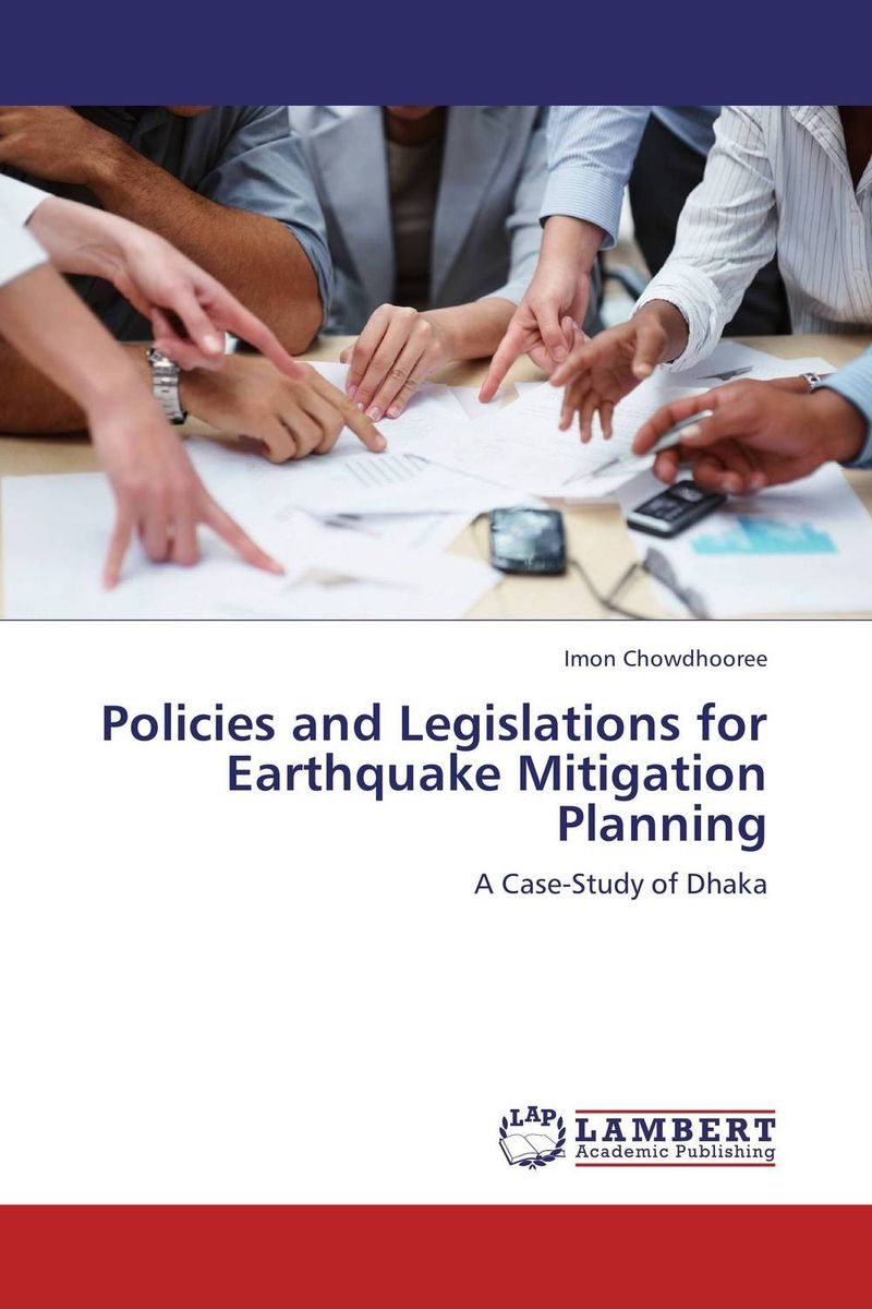 Policies and Legislations for Earthquake Mitigation Planning risk regulation and administrative constitutionalism