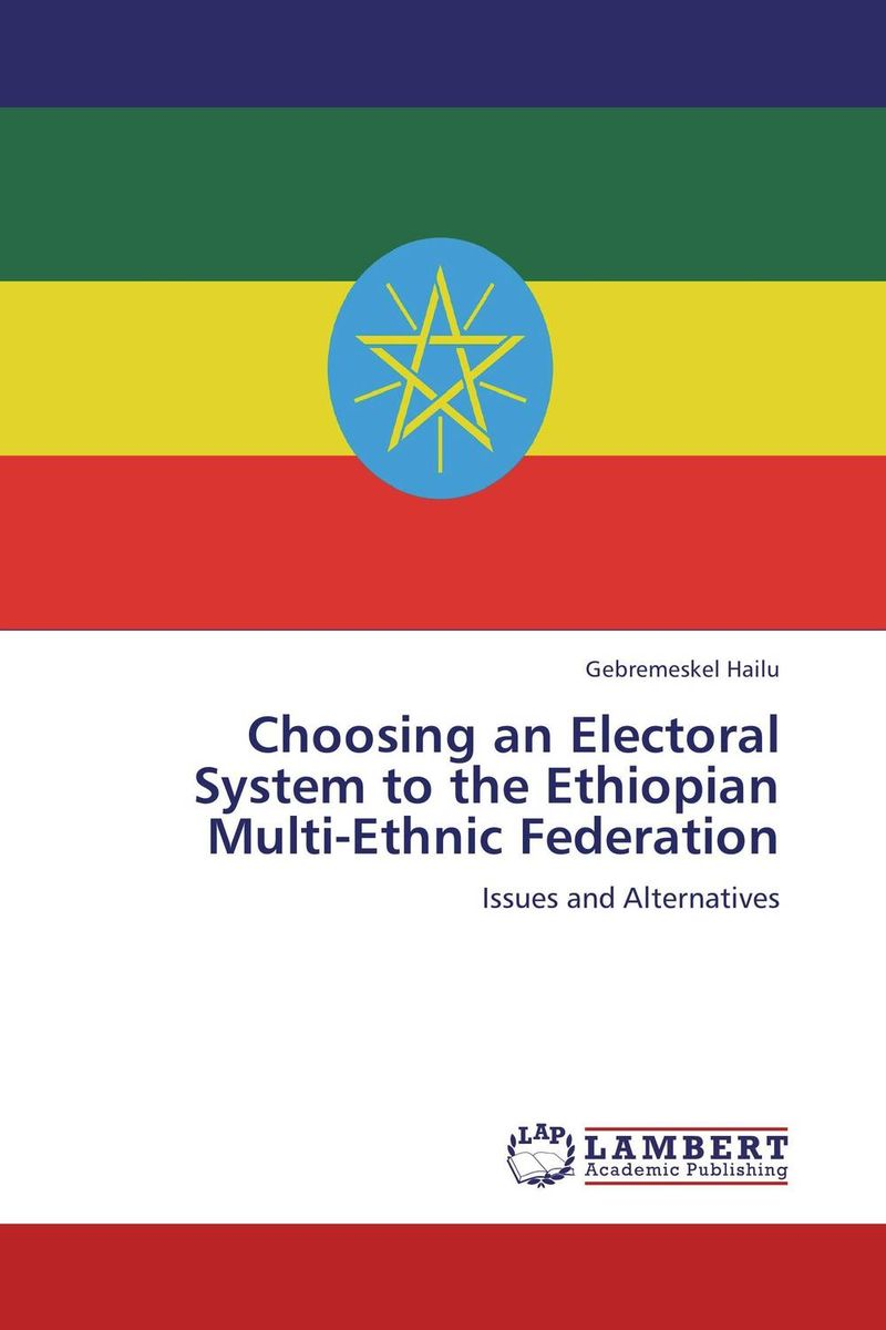 Choosing an Electoral System to the Ethiopian Multi-Ethnic Federation right to vote and to be elected in divided societies