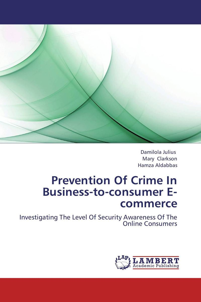 Prevention Of Crime In Business-to-consumer E-commerce e commerce a new business tool