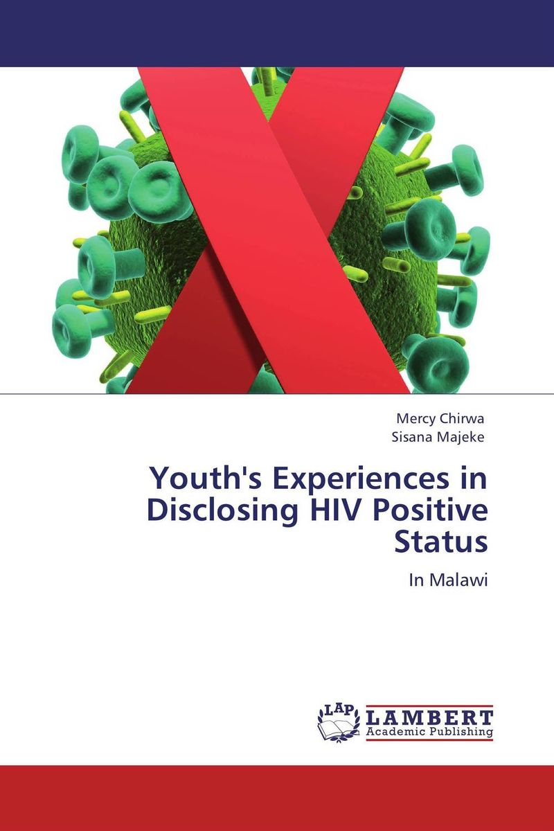 Youth's Experiences in Disclosing HIV Positive Status epidemiology of hiv positive individuals