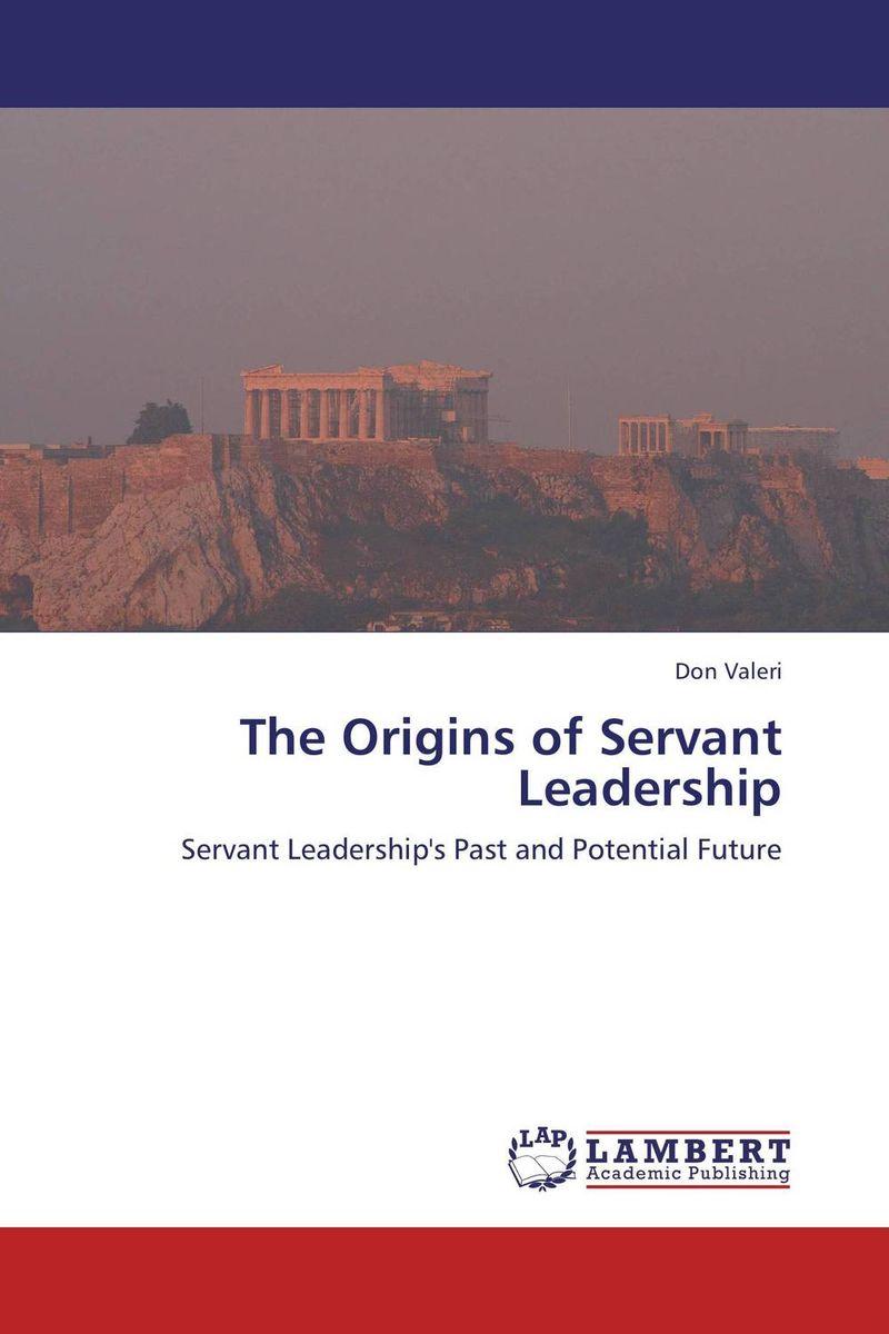 The Origins of Servant Leadership