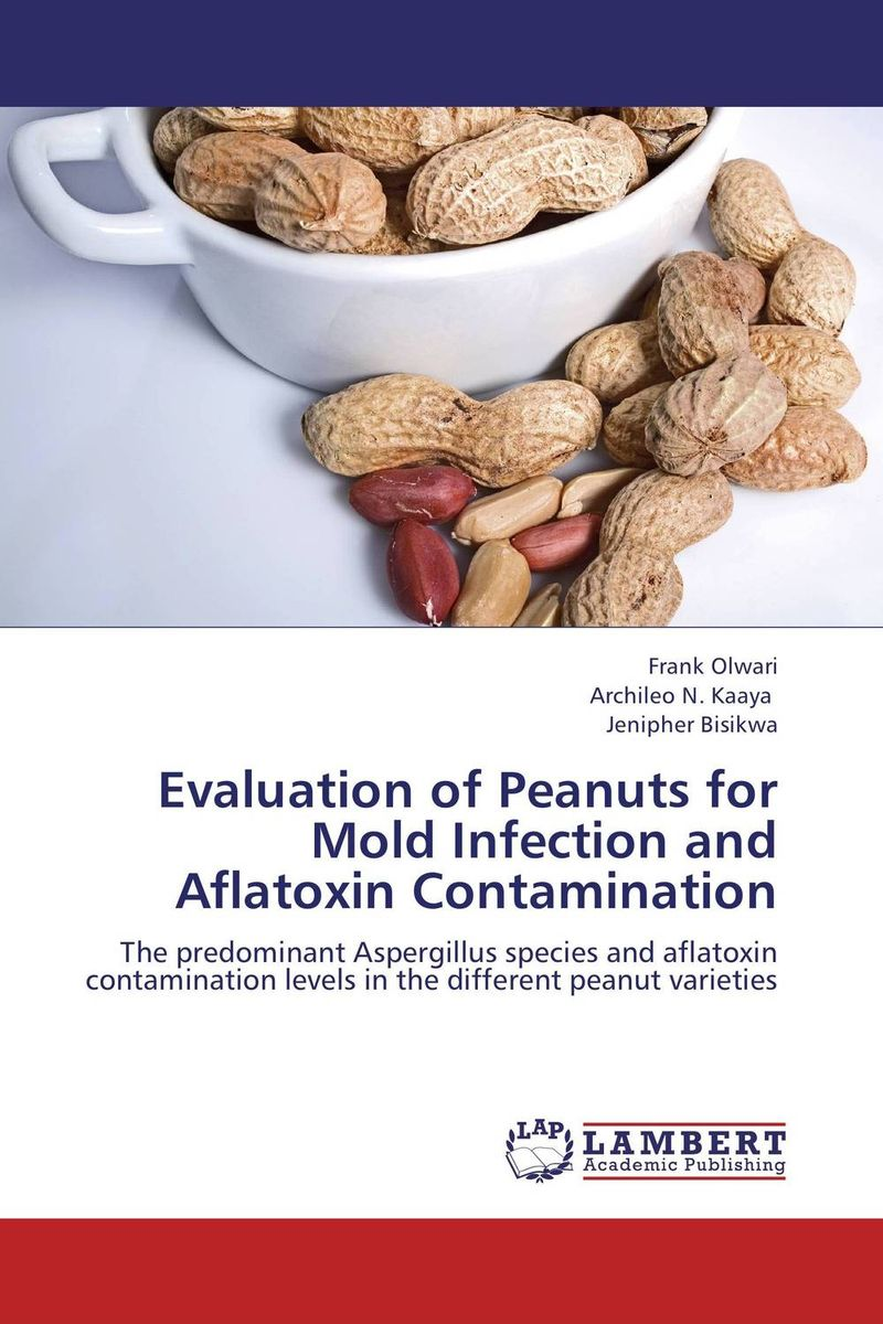 Evaluation of Peanuts for Mold Infection and Aflatoxin Contamination evaluation of the internal control practices