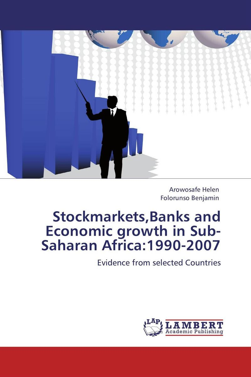 Stockmarkets,Banks and Economic growth in Sub-Saharan Africa:1990-2007 impact of stock market performance indices on economic growth
