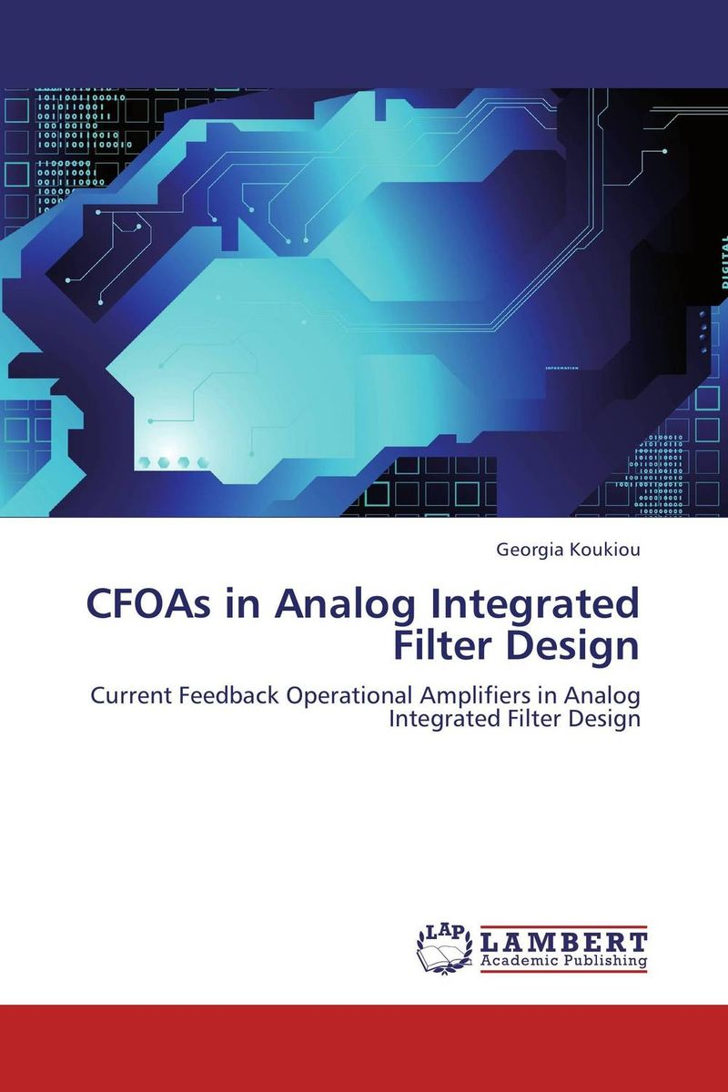 CFOAs in Analog Integrated Filter Design horowitz how to design & build audio amplifiers incldigital circuits 2ed paper only