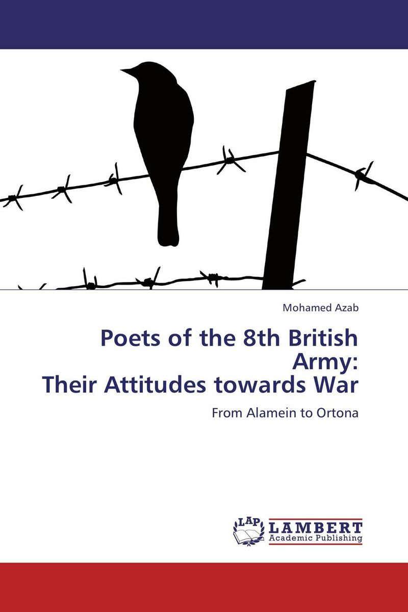 Poets of the 8th British Army: Their Attitudes towards War victorian america and the civil war