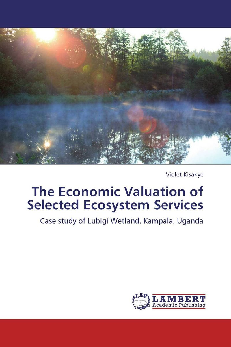 The Economic Valuation of Selected Ecosystem Services seth bernstrom valuation the market approach