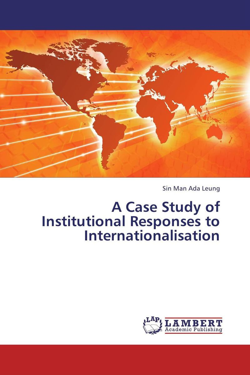 A Case Study of Institutional Responses to Internationalisation