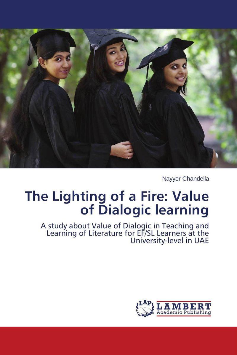 все цены на  The Lighting of a Fire: Value of Dialogic learning  онлайн
