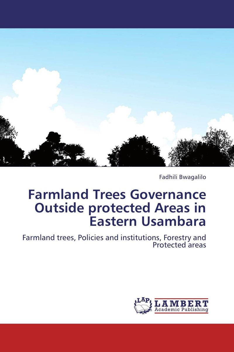 Farmland Trees Governance Outside protected Areas in Eastern Usambara the trees trees the garden of jane delawney lp