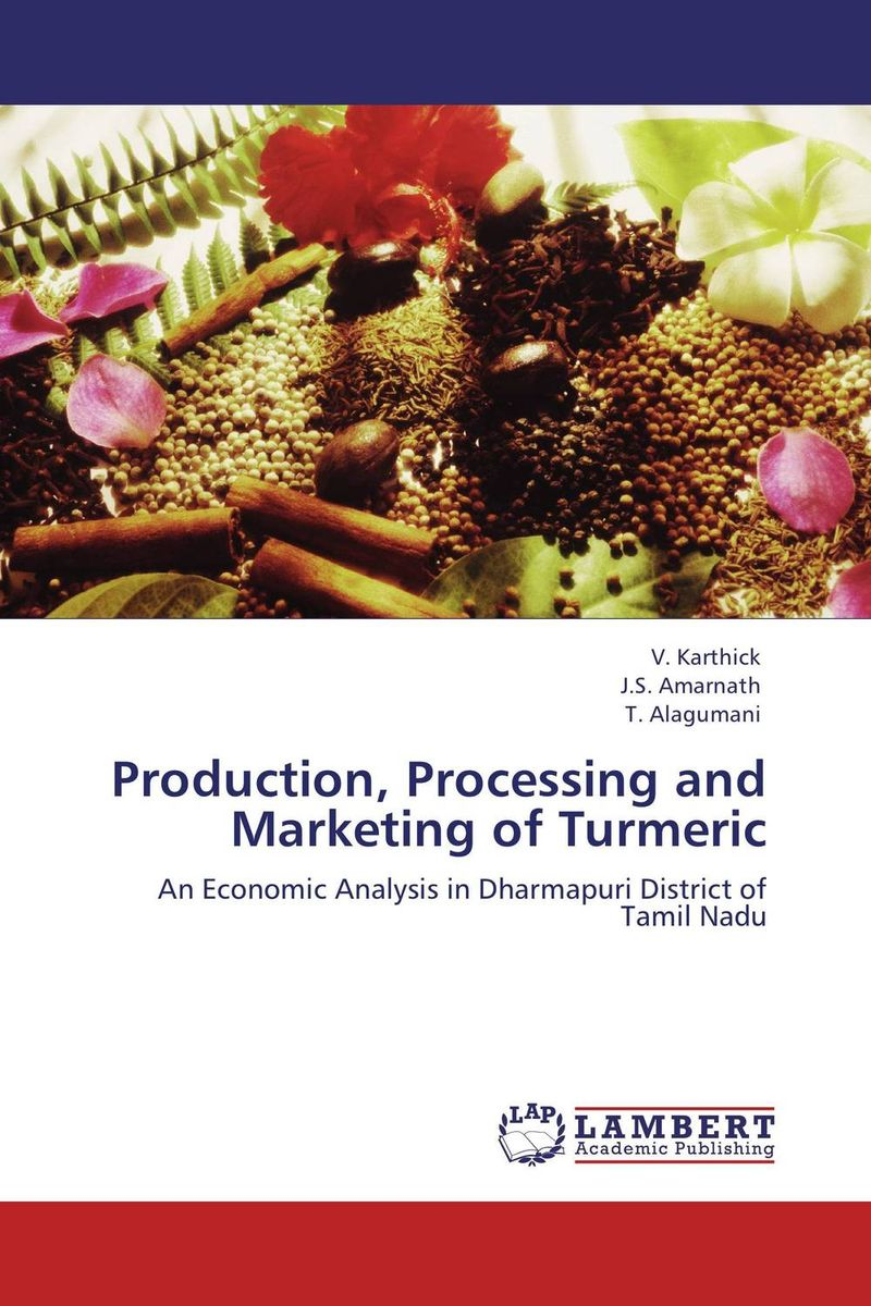 Production, Processing and Marketing of Turmeric analysis of high pressure processing of food