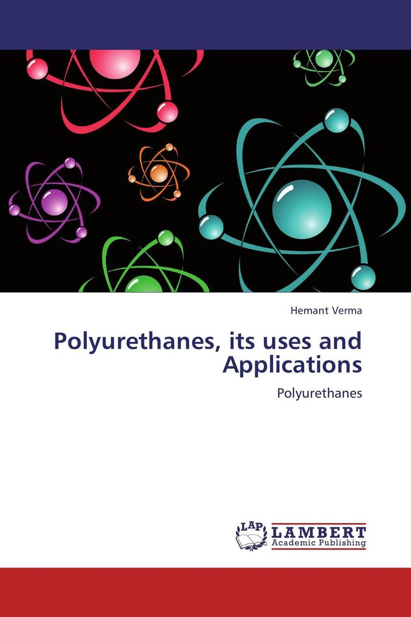 Polyurethanes, its uses and Applications dennis hall g boronic acids preparation and applications in organic synthesis medicine and materials