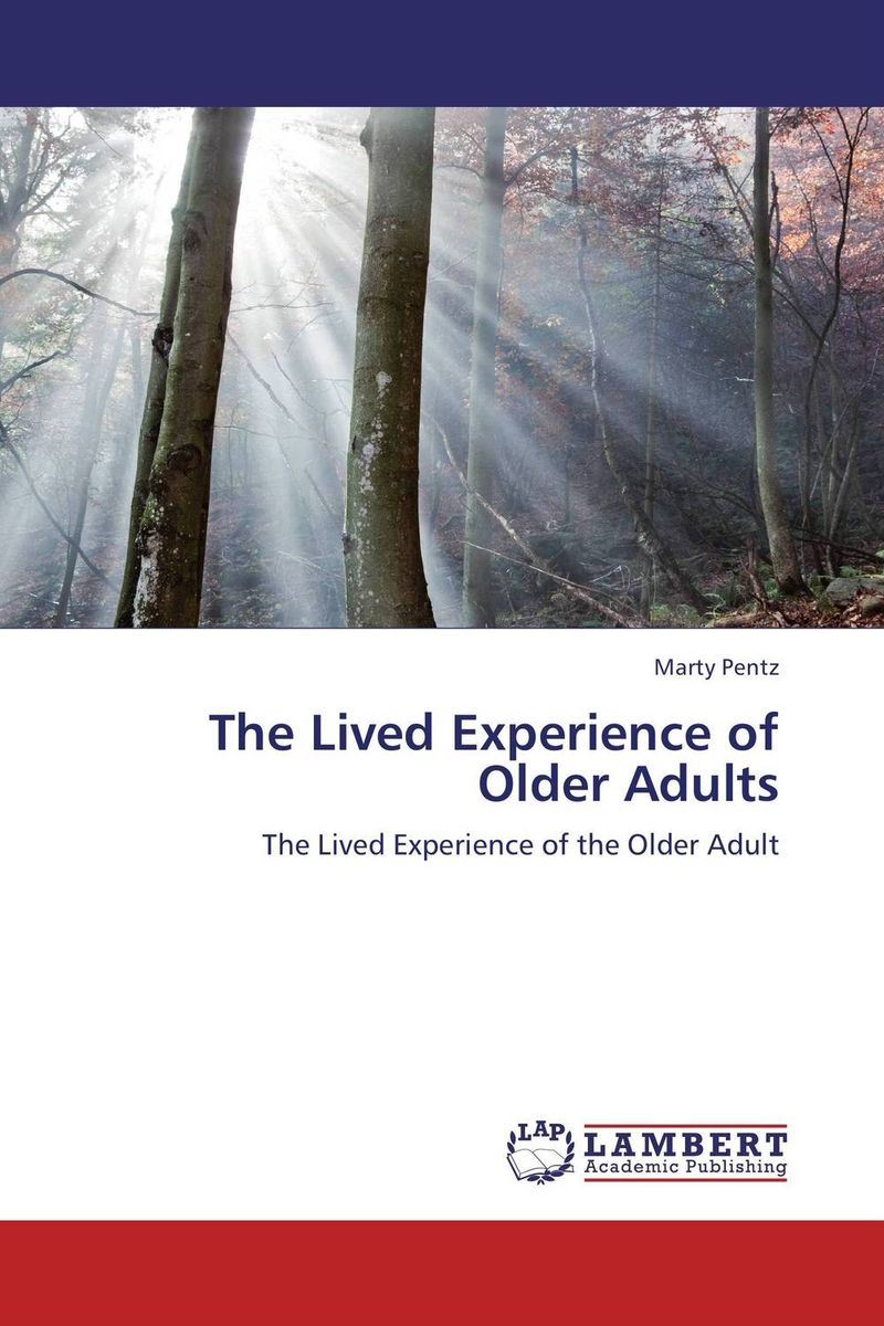 The Lived Experience of Older Adults marco zolow spirituality in health and wellness practices of older adults