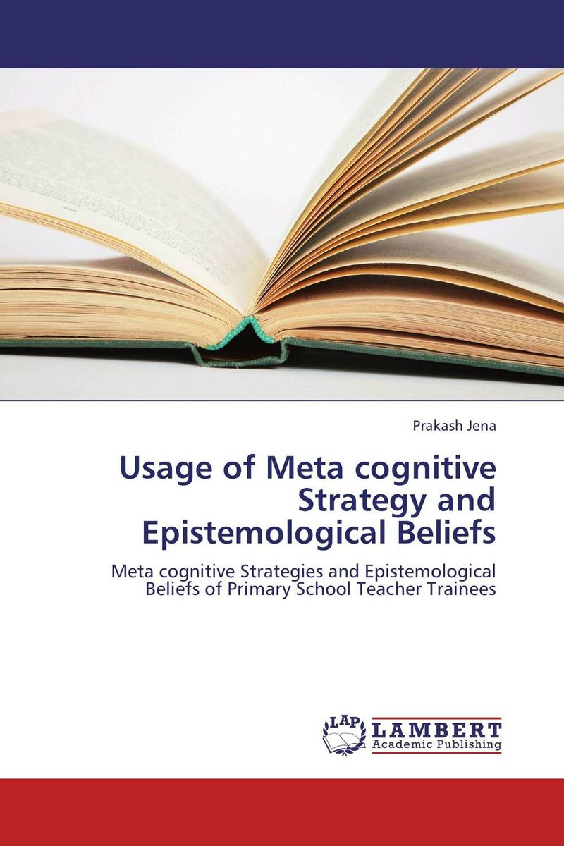 Usage of Meta cognitive Strategy and Epistemological Beliefs self regulation and motivational beliefs in mathematics achievement