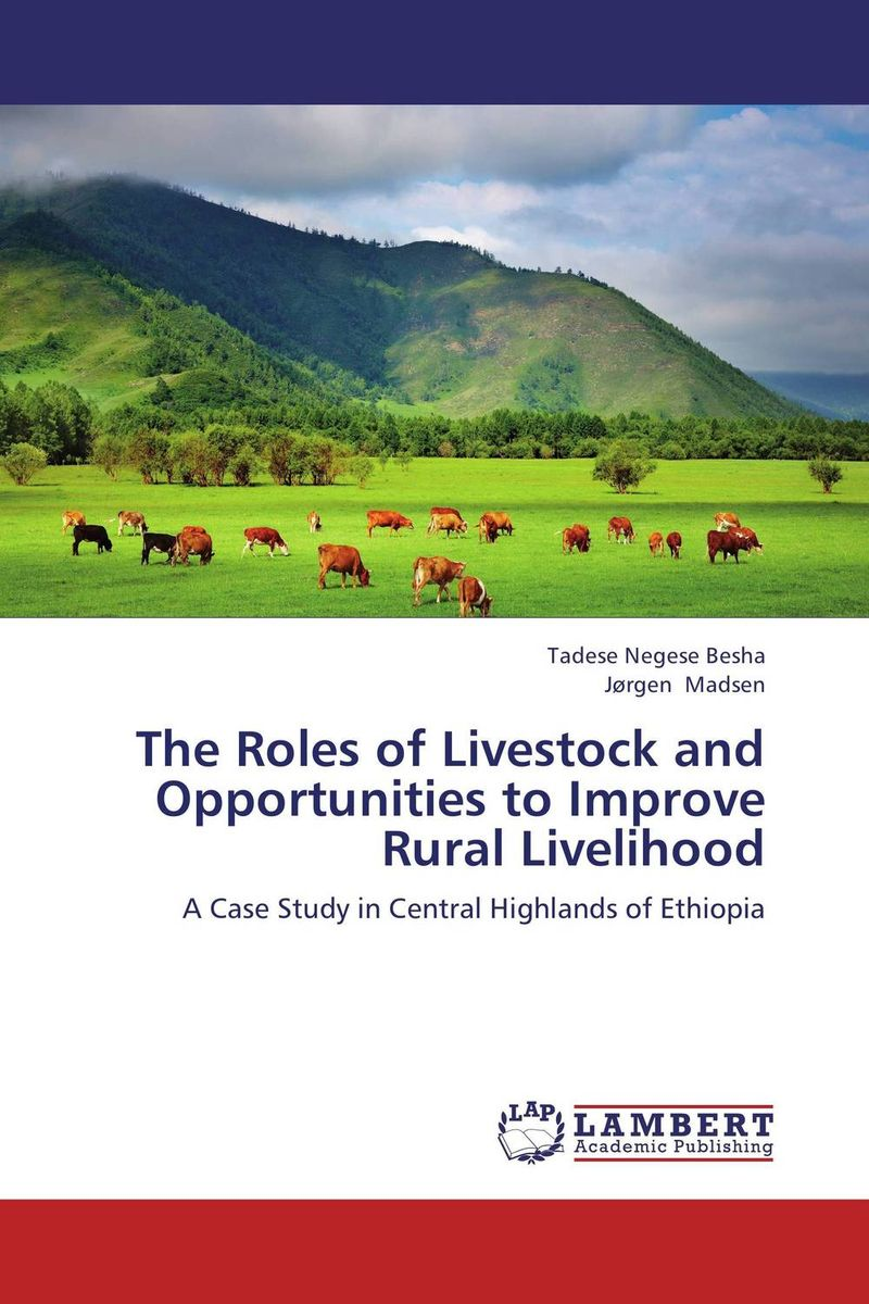 The Roles of Livestock and Opportunities to Improve Rural Livelihood opportunities for and constraints on crop production