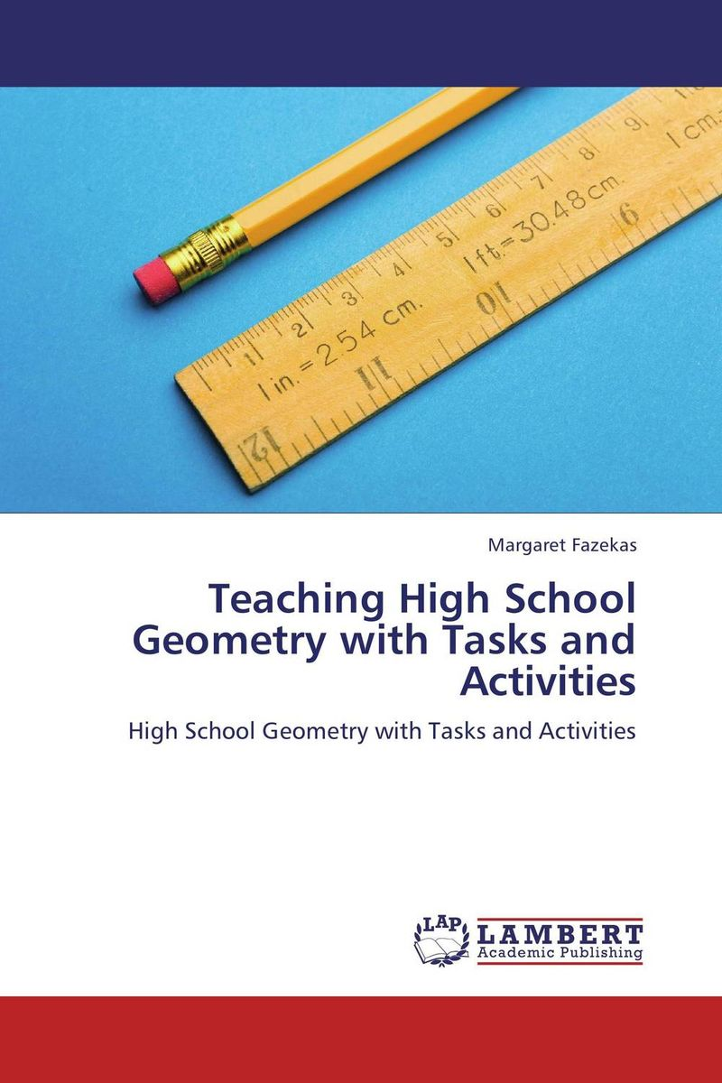 Teaching High School Geometry with Tasks and Activities