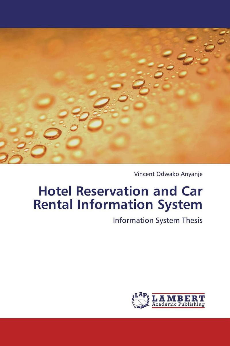 Hotel Reservation and Car Rental Information System robert hillard information driven business how to manage data and information for maximum advantage