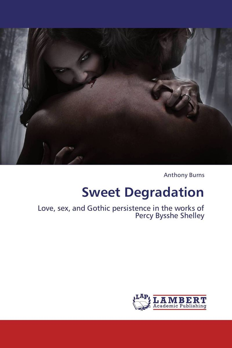 Sweet Degradation shelley selections from the poems of percy bysshe shelley