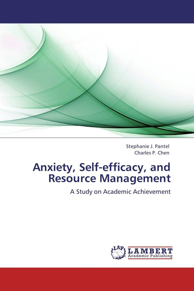 Anxiety, Self-efficacy, and Resource Management hany morcos azer bestavros and abraham matta distributed coordinated resource management