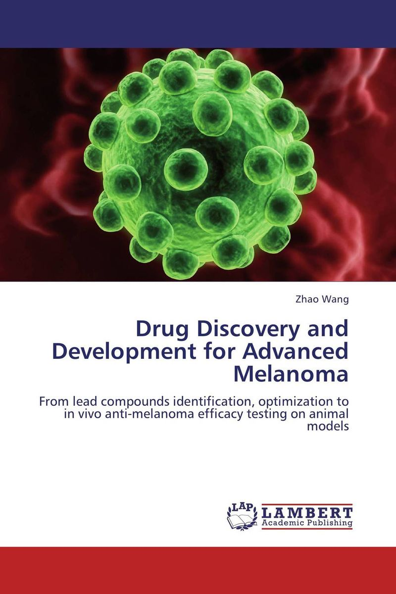 Drug Discovery and Development for Advanced Melanoma drug discovery and design