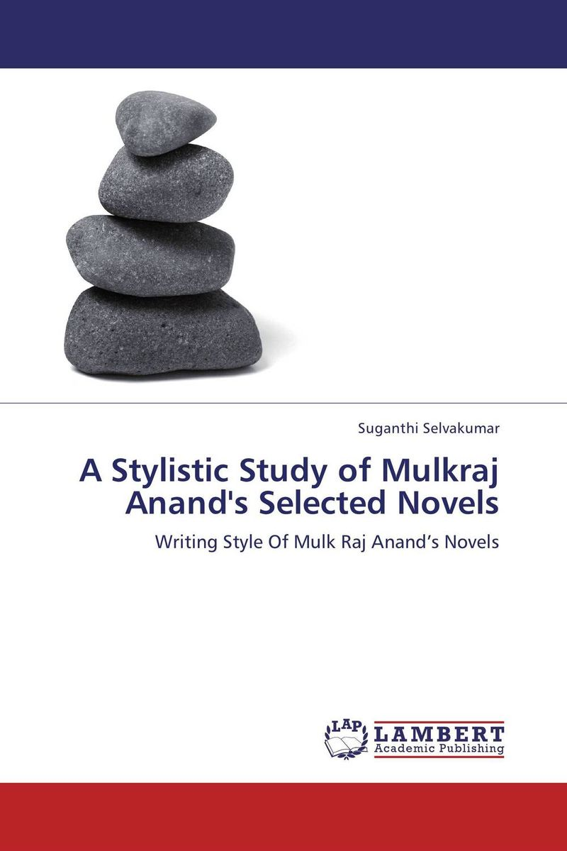 A Stylistic Study of Mulkraj Anand's Selected Novels linguistic variation in a multilingual setting