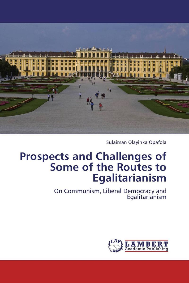 Prospects and Challenges of Some of the Routes to Egalitarianism democracy in america nce
